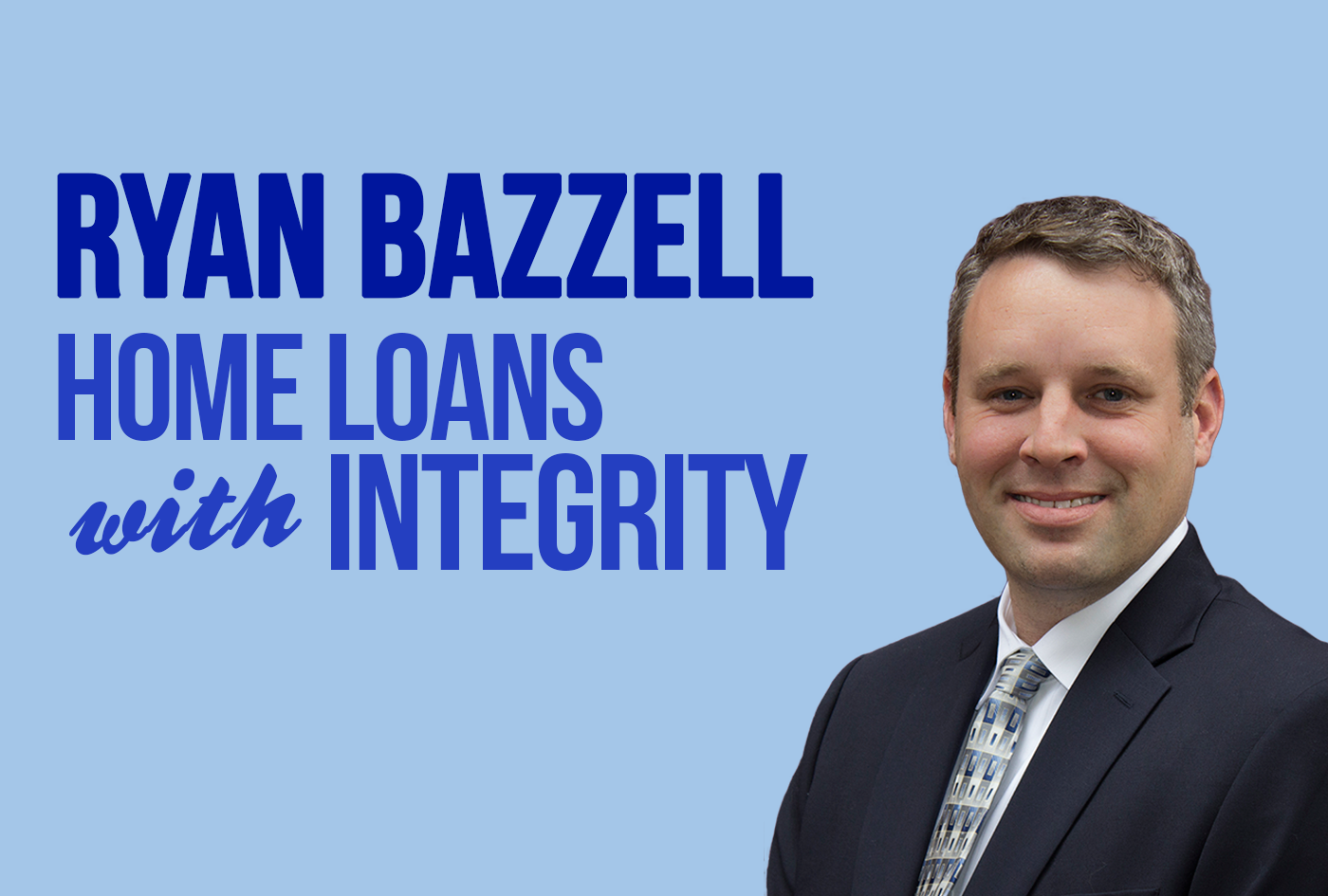 Ryan-Bazzell-slider2 | Home Loans with Integrity